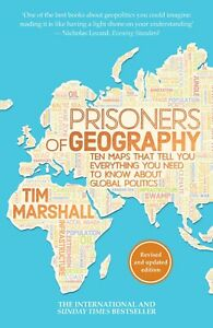 Prisoners of Geography: Ten Maps That Tell You Everything by Tim Marshall