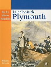 La Colonia de Plymouth = The Settling of Plymouth (Hitos de la-ExLibrary