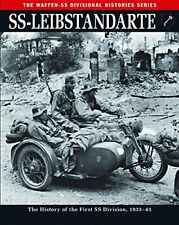 The Waffen SS Divisional Histories: SS: Leibstandarte : The History of the First
