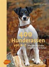 400 Hunderassen von A-Z von Gabriele Lehari (Buch) NEU