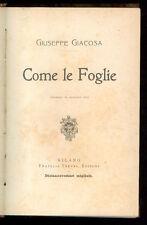 GIACOSA GIUSEPPE COME LE FOGLIE COMMEDIA TREVES 1914 TEATRO
