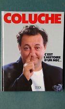 Coluche C'est l'histoire d'un mec (livre-album) 1986. Comme neuf!
