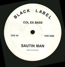 COL EX BASS - Sautin Man - Black Label - OOX 69 - Uk