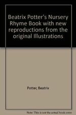 Beatrix Potter's Nursery Rhyme Book with new reproductions from the original Ill