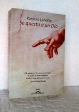 Raniero La Valle SE QUESTO È UN DIO libro autografato filosofia teologia religio