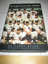 Strength Down the Middle - Larry Kalas 1959 Chicago White Sox Book Hardcover NEW