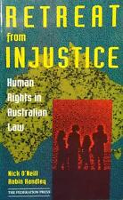 Retreat from Injustice: Human Rights in Australian Law by Nick O'Neill