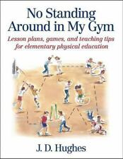 No Standing Around in My Gym: Lesson plans, games, and teaching tips for element