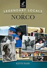 NEW Legendary Locals of Norco by Kevin Bash