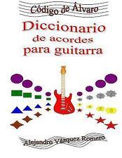 Código De Álvaro: Diccionario de Acordes para Guitarra by Alejandro Vásquez...