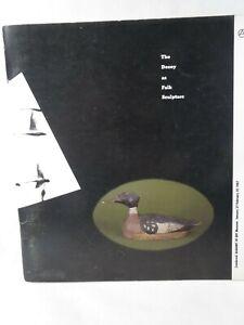 The Decoy as Folk Sculpture, Exhibit book, Cranbrook Academy of Art Museum, 1987