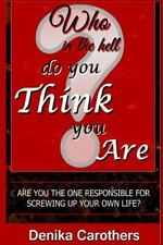 Who in the Hell Do You Think You Are : Are You the One Responsible for...