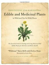 Identifying and Harvesting Edible and Medicinal Plants in Wild (and Not So Wild)