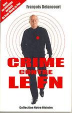 « Crime contre le FN » - François Delancourt - NEUF // Le Pen - Front National