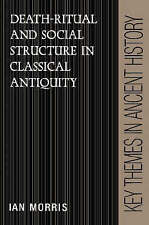 Death-Ritual and Social Structure in Classical Antiquity (Key Themes in Ancient