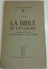 La Bible et l'Evangile. Le sens de l'écriture: du Dieu qui parle au Dieu...