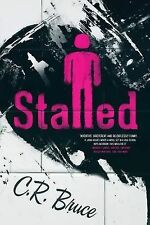 NEW Stalled by C. R. Bruce