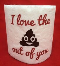 I LOVE THE POOP OUT OF YOU GAG GIFT TOILET PAPER~EMOJI~ANNIVERSARY~BIRTHDAY~KRAP