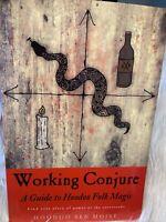 Working Conjure: A Guide to Hoodoo Folk Magic by Sen Moise, Hoodoo