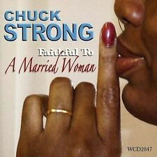 Chuck Strong - Faithful to a Married Woman - New Factory Sealed Cd