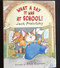 What a Day It Was at School! by Jack Prelutsky  HC W/ DUST JACKET FIRST EDITION