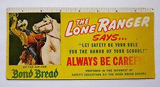 """1950s THE LONE RANGER ~ BOND BREAD ~ ADVERTISING RULER INK BLOTTER ~ 7-7/8"""" long"""