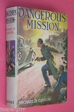 c1942. DANGEROUS MISSION. MICHAEL GIBSON. 1st EDITION. HARDBACK IN DUST WRAPPER.