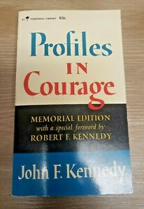 PROFILES IN COURAGE - John F. Kennedy - (1964, 1st Printing) Memorial Edition PB