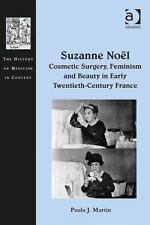 The History of Medicine in Context: Suzanne Noel : Cosmetic Surgery Feminism...