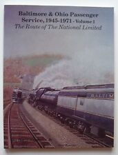 BALTIMORE & OHIO PASSENGER SERVICE 1945-1971 Vol 1 Stegmaier Route of National D