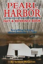 Pearl Harbor : Fact and Reference Book: Everything to Know about December 7,...