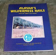 ALASKA'S WILDERNESS RAILS  Taiga to the Tundra by Ken Brovald 1982 PB 1st / 1st