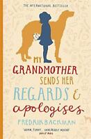 My Grandmother Sends Her Regards and Apologises by Backman, Fredrik | Paperback