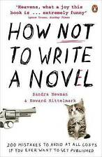 How NOT to Write a Novel: 200 Mistakes to avoid at All Costs if You Ever Want to