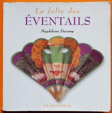 Livre Collections LA FOLIE DES ÉVENTAILS 2001 Flammarion Magdeleine Ducamp