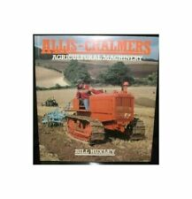 Allis-Chalmers: Agricultural Machinery (Osprey Colour Series) Huxley, Bill Pape