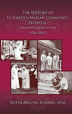 The History of St. Joseph's/Marian Community Hospital, Carbondale,...