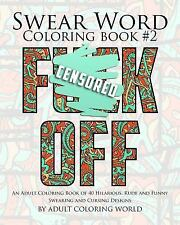 Swear Word Coloring Book 2 An Adult Coloring Book of 40 Hilarious, Rude and