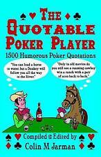 NEW The Quotable Poker Player - Funny Poker Quotes from Stud to Hold Em