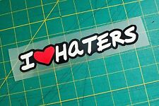 I Love Haters Sticker Decal Vinyl Heart JDM Drift ill window lowered Euro stance