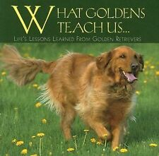 What Goldens Teach Us...: Life's Lessons Learned from Golden-ExLibrary