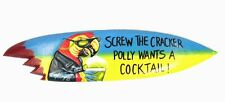 Lg Screw The Cracker Polly Wants Cocktail Surfboard Tiki Sign Tropical Island