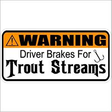 WARNING driver brakes for trout streams Car Truck Fly Fish Funny Decal Sticker