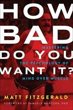 How Bad Do You Want It?: Mastering the Psychology of Mind over Muscle, Good Book