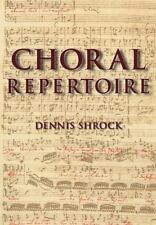 Choral Repertoire by Shrock, Dennis