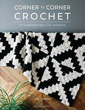 Corner to Corner Crochet: 15 contemporary C2C projects by Coppom, Jess, NEW Book