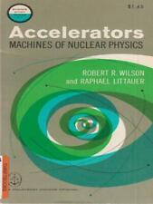Accelerators Machine Of Nuclear Physics Wilson Robert - Littauer Raphael
