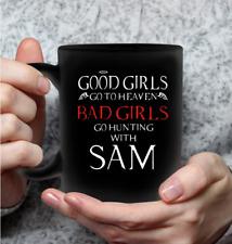 Good Girls Go To Heaven Bad Girls Go Hunting With Sam Black Supernatural Mug