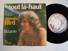 """CHRISTOPHER LAIRD : Tout là-haut / Bizarre 7"""" 45T 1977 French VOGUE 45 V 140220"""