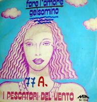 """PESCATORI DEL VENTO FARE L' AMORE 7"""" GELSOMINO ITALY PROG-POP 1977 MIA RECORDS"""